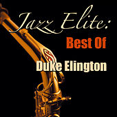 Jazz Elite: Best of Duke Ellington by Duke Ellington
