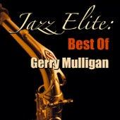 Jazz Elite: Best Of Gerry Mulligan by Gerry Mulligan