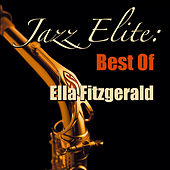 Jazz Elite: Best Of Ella Fitzgerald by Ella Fitzgerald