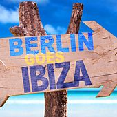 Berlin Goes Ibiza by Various Artists