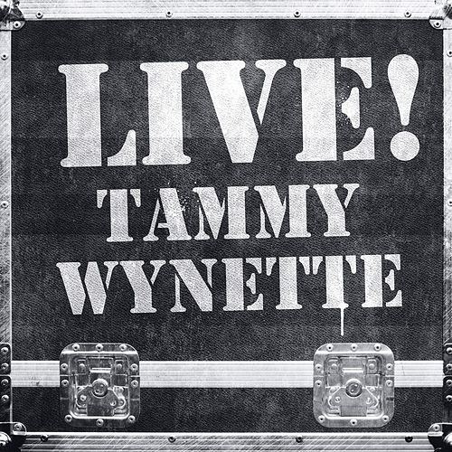 Live! Tammy Wynette (Live Version) by Tammy Wynette