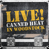 Live! Canned Heat in Woodstock by Canned Heat