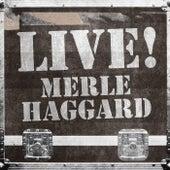 Live! Merle Haggard by Merle Haggard
