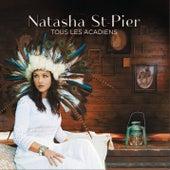Tous les Acadiens by Natasha St-Pier