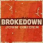 Brokedown by Josh Grider
