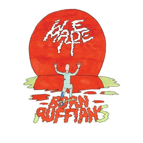 We Made It - Single by Born Ruffians