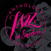 Jazz in Sweden – Anthology 1972-2010 by Various Artists