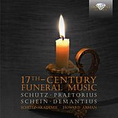 Schütz/Praetorius/Schein/Demantius: 17th Century Funeral Music by Howard Arman