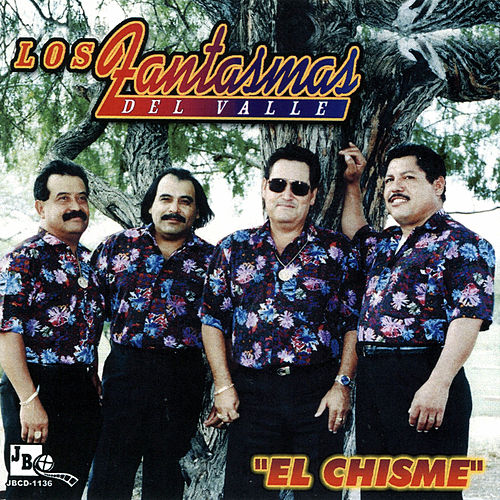 El Chisme by Los Fantasmas Del Valle