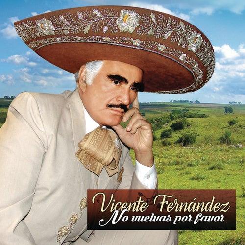 No Vuelvas por Favor by Vicente Fernández