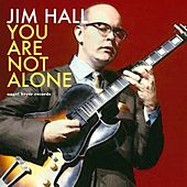 You Are Not Alone - Bossa Nova Summer Dreams by Jim Hall