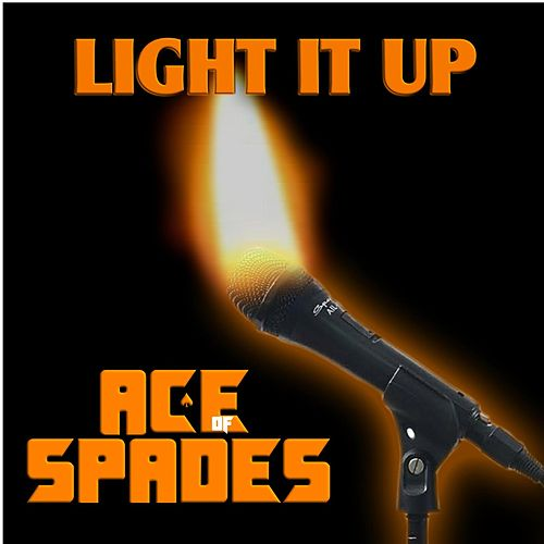 Light It Up by Ace of Spades