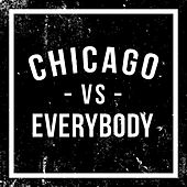Chicago -vs- Everybody, Vol. 3 by Various Artists