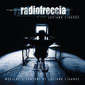 Radiofreccia - Le musiche e le canzoni di Luciano Ligabue by Ligabue