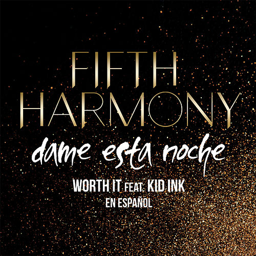 Worth It (Dame Esta Noche) by Fifth Harmony