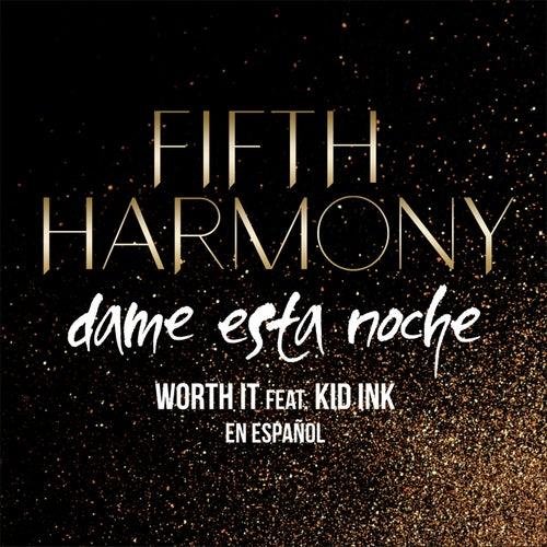 Worth It (Dame Esta Noche) by Fifth Harmony