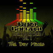 Digikal to the World, Vol. 1 (The Dry Mixes) by Don Goliath