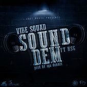 Sound Dem (feat. Nsg) by Vibesquad