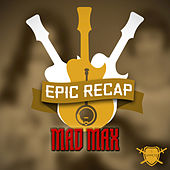 Epic Recap: Mad Max Fury Road by Anime Kei
