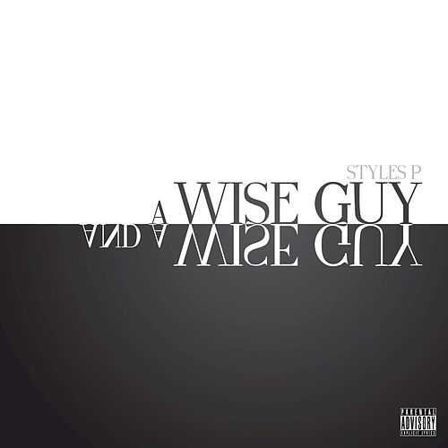 A Wise Guy and a Wise Guy by Styles P