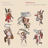 Ghirlanda sacra: Early 17th-Century Music in Naples by Various Artists