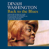 Back to the Blues (Bonus Track Version) by Dinah Washington