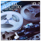 Oldschool House Attack, Vol. 2 by Various Artists
