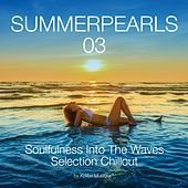 Summerpearls 03 Soulfulness Into the Waves Selection Chillout by Various Artists
