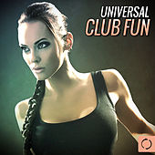 Universal Club Fun by Various Artists