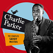 The Complete Savoy Masters (Bonus Track Version) by Charlie Parker