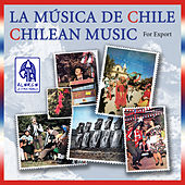 La Música de Chile, Chilean Music. For Export by Various Artists