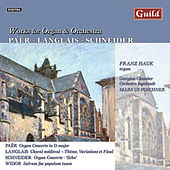 Paër: Concerto - Paër: Concerto - Langlais: Choral médieval - Schneider: Echo - Widor: Salvum fac populum tuum - Langlais: Théme, Variations et Final - Bach: Cantata, BWV 29 by Franz Hauk