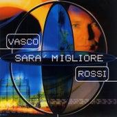 Sarà migliore by Vasco Rossi