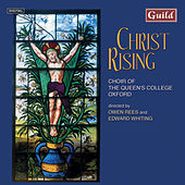 Christ Rising - Music for Holy Week & Easter by The Choir of the Queens College Oxford