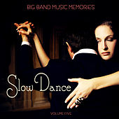 Big Band Music Memories: Slow Dance, Vol. 5 by Various Artists