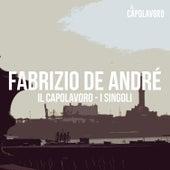 Fabrizio De André - Il Capolavoro - I Singoli by Fabrizio De André