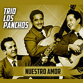 Nuestro Amor by Trío Los Panchos