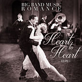 Big Band Music Romance: Heart to Heart, Vol. 1 by Various Artists