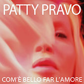 Com'è bello far l'amore by Patty Pravo