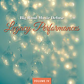 Big Band Music Deluxe: Legacy Performances, Vol. 4 by Various Artists