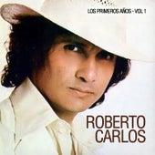 Los Primeros Años, Vol. 1 by Roberto Carlos