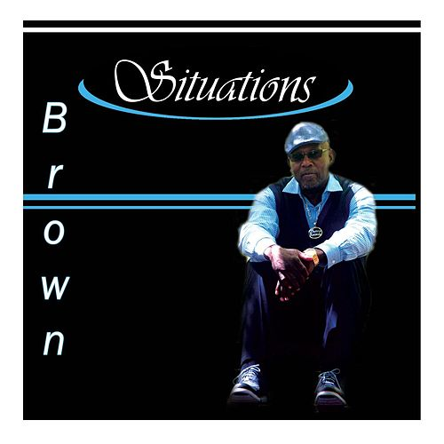 Situations by Brown