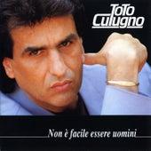 Non è facile essere uomini by Toto Cutugno