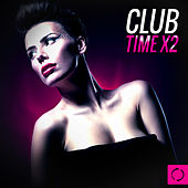 Club Time X2 by Various Artists