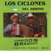 Corridos Bragados by Los Ciclones del Arroyo