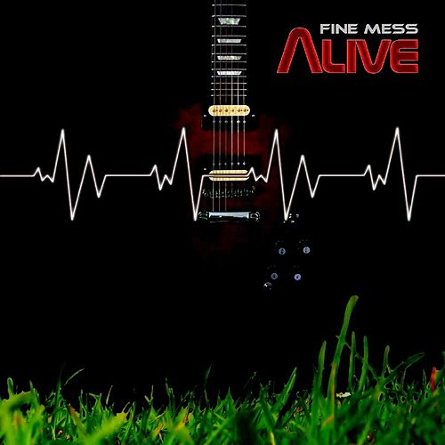 Alive by Fine Mess