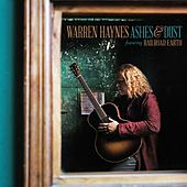 Ashes & Dust von Warren Haynes