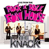 Live From The Rock 'N' Roll Fun House by The Knack