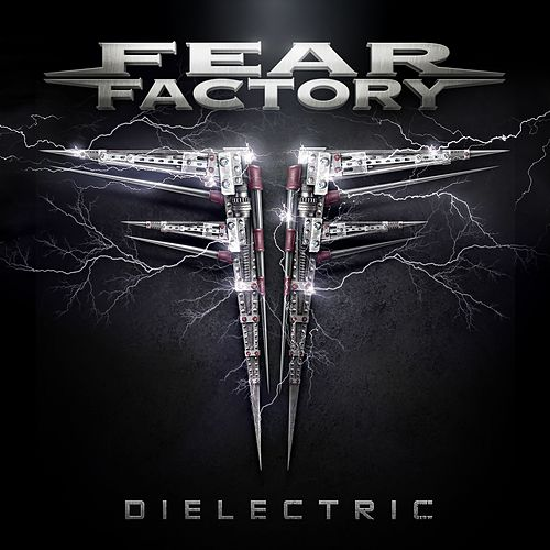Dielectric von Fear Factory
