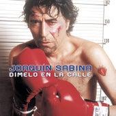 Dimelo En La Calle by Joaquin Sabina